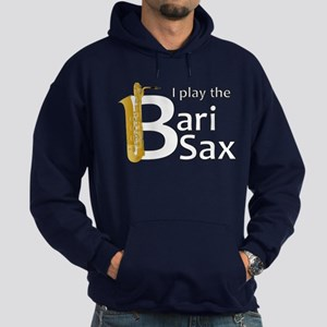 """I Play the Bari Sax"" Hoodie (dark)"