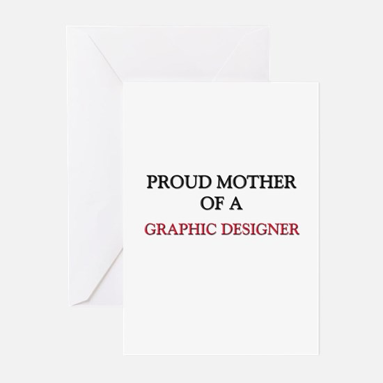 Proud Mother Of A GRAPHIC DESIGNER Greeting Cards