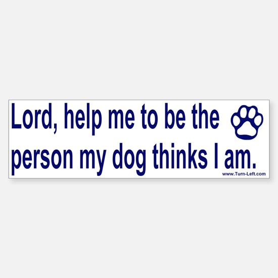 Bumper Sticker - Dog Prayer