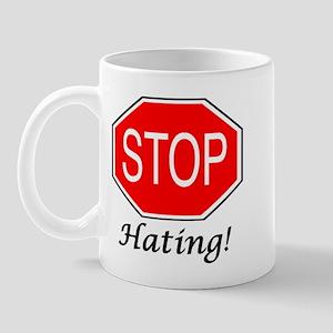 Stop Hating Mug