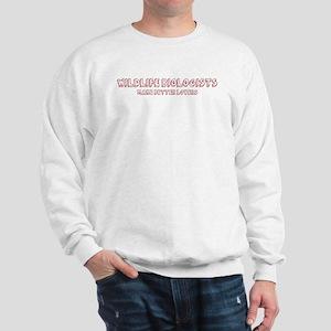 Wildlife Biologists make bett Sweatshirt