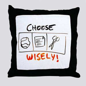 Choose Wisely - Throw Pillow