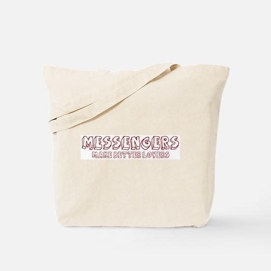 Messengers make better lovers Tote Bag