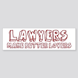 Lawyers make better lovers Bumper Sticker