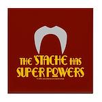 'Stache super powers. Tile Coaster