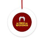 'Stache super powers. Ornament (Round)