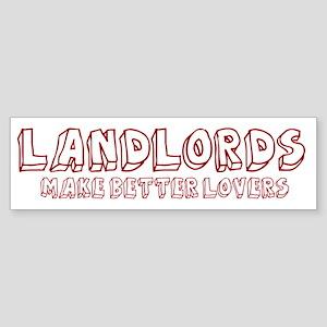 Landlords make better lovers Bumper Sticker