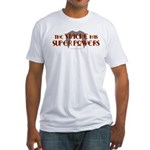 'Stache super powers. Fitted T-Shirt