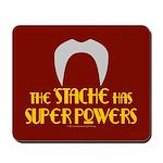 'Stache super powers. Mousepad
