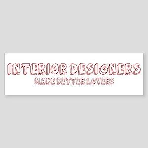 Interior Designers make bette Bumper Sticker