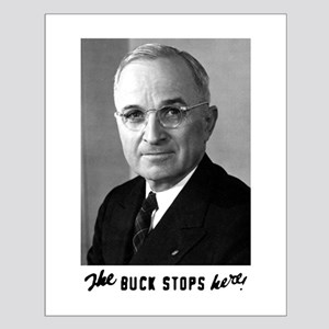 The Buck Stops Here! Small Poster
