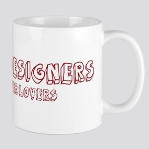 Fashion Designers make better Mug