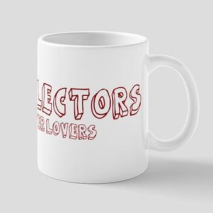 Bill Collectors make better l Mug