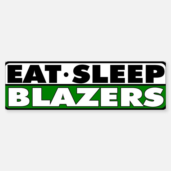 Eat Sleep Blazers Bumper Bumper Bumper Sticker