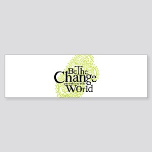 Paisley Green - Be the change Bumper Sticker