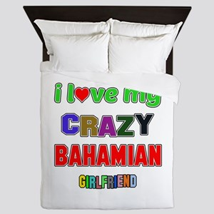 I Love My Crazy Bahamian Girlfriend Queen Duvet