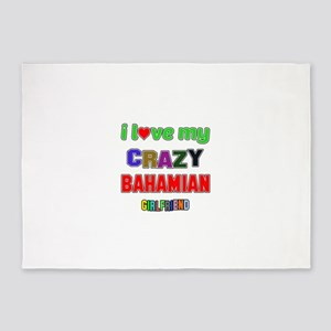 I Love My Crazy Bahamian Girlfriend 5'x7'Area Rug