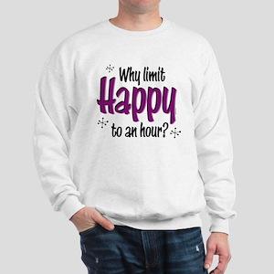 Limit Happy Hour? Sweatshirt