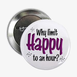 """Limit Happy Hour? 2.25"""" Button"""