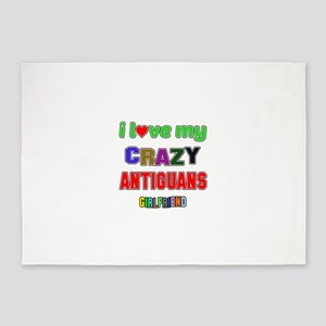 I Love My Crazy Antiguans Girlfrien 5'x7'Area Rug