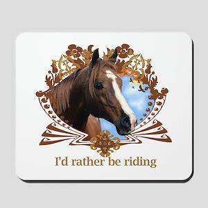 I'd Rather Be Riding Mousepad