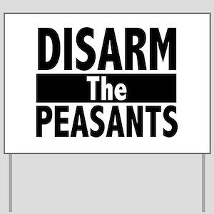 Disarm the Peasants Yard Sign