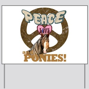 Peace Love and Ponies Yard Sign