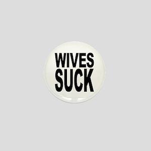 Wives Suck Mini Button