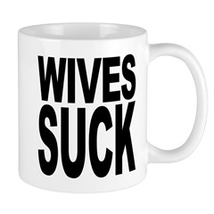 Wives Suck Mug