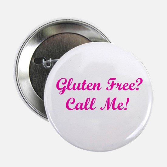 "Gluten Free? Call Me! 2.25"" Button"