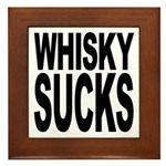 Whisky Sucks Framed Tile