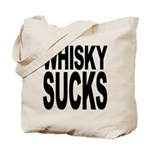 Whisky Sucks Tote Bag