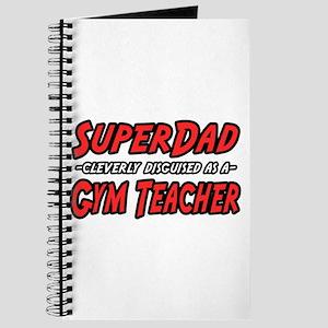 """""""Super Dad..Gym Teacher"""" Journal"""