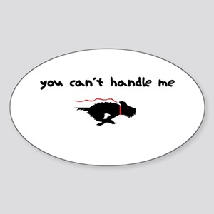 You Can't Handle Me Oval Sticker