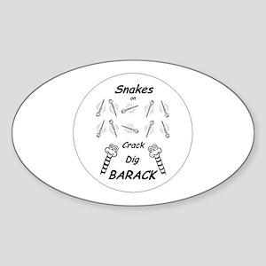 Snakes on Crack Dig Barack Oval Sticker