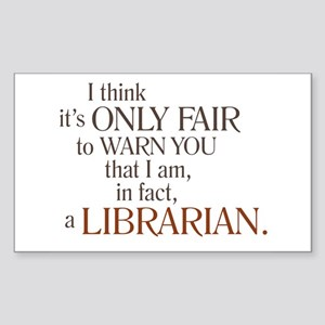 I am a Librarian! Rectangle Sticker
