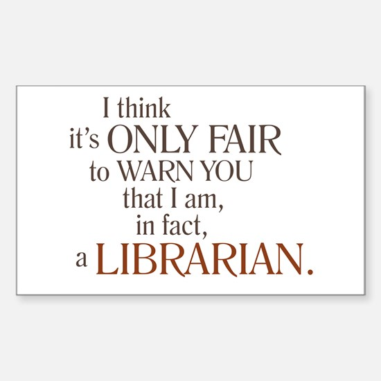 I am a Librarian! Rectangle Decal