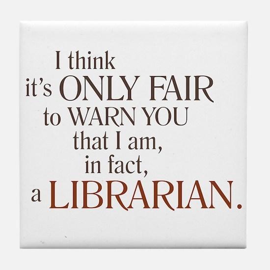 I am a Librarian! Tile Coaster