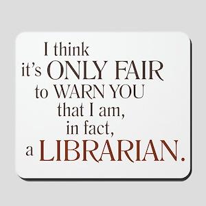 I am a Librarian! Mousepad