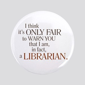 "I am a Librarian! 3.5"" Button"