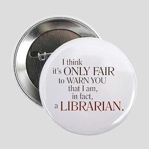 "I am a Librarian! 2.25"" Button"