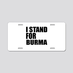 I Stand For Burma Aluminum License Plate