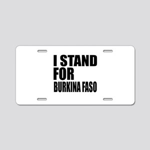 I Stand For Burkina Aluminum License Plate