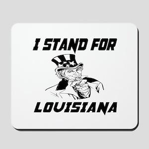 I Stand For Louisiana Mousepad