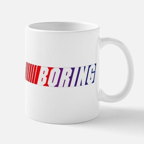 Nascar is Boring. Mug
