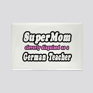 """SuperMom..German Teacher"" Rectangle Magnet"