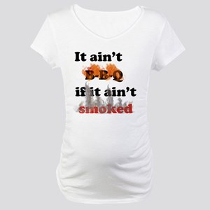 Bbq-smoked Maternity T-Shirt