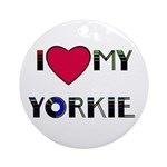 I LOVE MY YORKIE Ornament (Round)