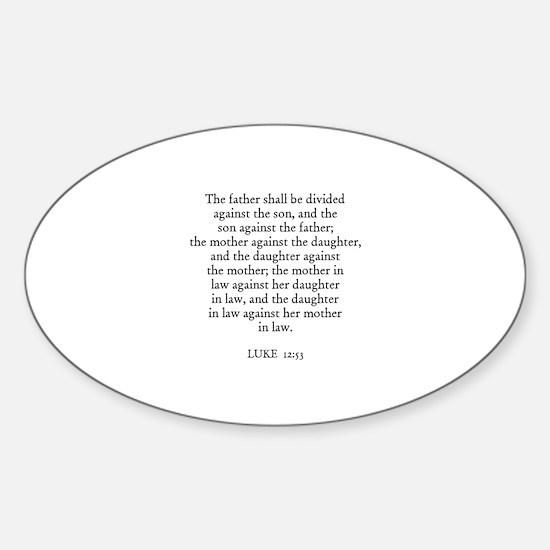 LUKE 12:53 Oval Decal