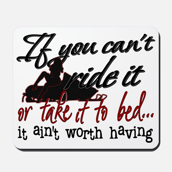 If You Can't Ride It... snowmobiling Mousepad